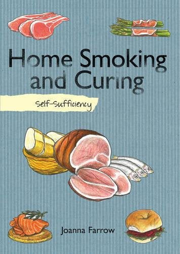 Home Smoking And Curing: Self-Sufficiency (The Self-Sufficiency Series)