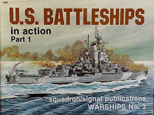 U.S. Battleships In Action, Part 1 - Warships No. 3
