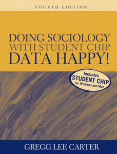 Doing Sociology With Student Chip: Data Happy! (4Th Edition)