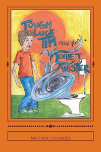 Tough-Luck Tim And The Toilet Twister!