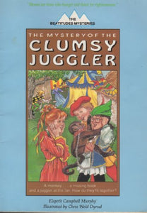 The Beatitudes Mysteries: The Mystery Of The Clumsy Juggler