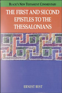 The First And Second Epistles To The Thessalonians (Black'S New Testament Commentary)