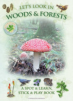 Let'S Look In Woods & Forests: A Spot & Learn, Stick & Play Book