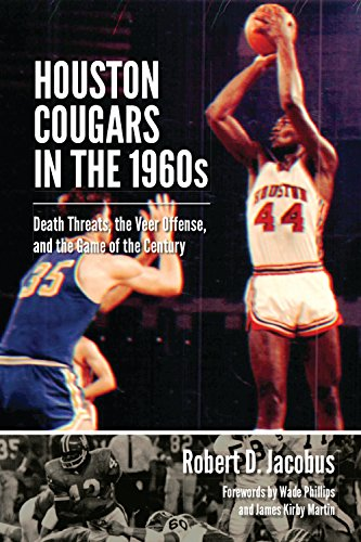 Houston Cougars In The 1960S: Death Threats, The Veer Offense, And The Game Of The Century (Swaim-Paup-Foran Spirit Of Sport Series, Sponsored By Edgar Paup 74, Joseph Wm. & Nancy Foran)