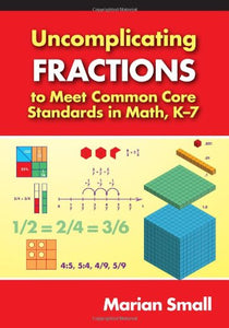 Uncomplicating Fractions To Meet Common Core Standards In Math, K7