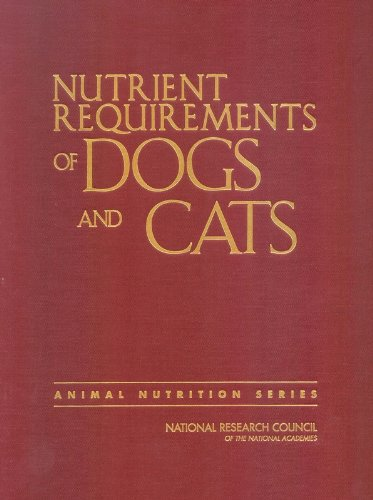 Nutrient Requirements Of Dogs And Cats (Nutrient Requirements Of Domestic Animals)