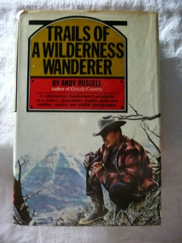 Trails Of A Wilderness Wanderer