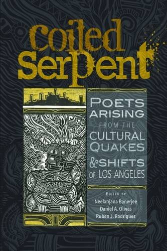 The Coiled Serpent: Poets Arising From The Cultural Quakes And Shifts Of Los Angeles
