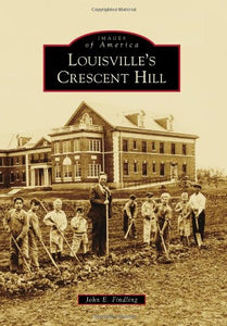 Louisville'S Crescent Hill (Images Of America)