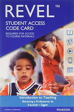 Revel For Introduction To Teaching: Becoming A Professional -- Access Card (6Th Edition)