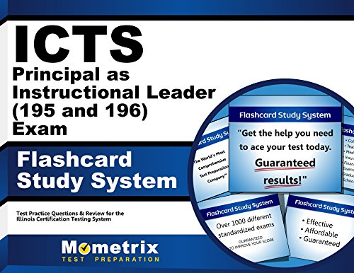 Icts Principal As Instructional Leader (195 And 196) Exam Flashcard Study System: Icts Test Practice Questions & Review For The Illinois Certification Testing System