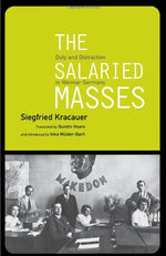The Salaried Masses: Duty And Distraction In Weimar Germany