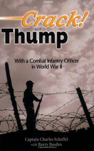 Crack! And Thump; With A Combat Infantry Officer In World War Ii