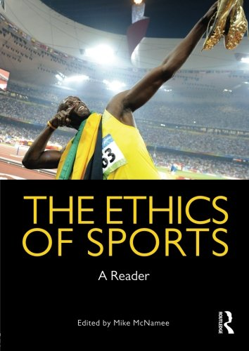 The Ethics Of Sports: A Reader