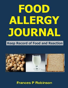 Food Allergy Journal: Keep Record Of Food And Reaction
