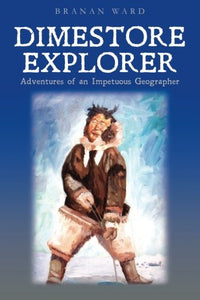 Dimestore Explorer:: Adventures Of An Impetuous Geographer
