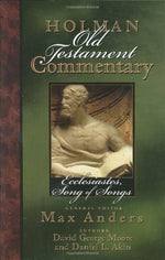 Ecclesiastes, Songs Of Songs (Holman Old Testament Commentary, Vol. 14)