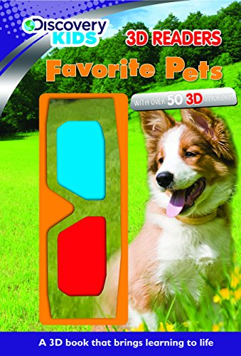Favorite Pets (Discovery 3D Reader) (Discovery Kids 3D Readers)