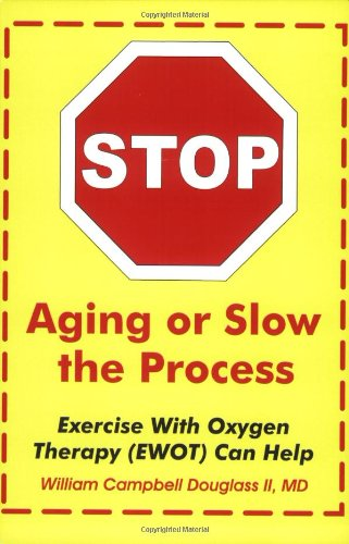 Stop Aging Or Slow The Process: How Exercise With Oxygen Therapy (Ewot) Can Help