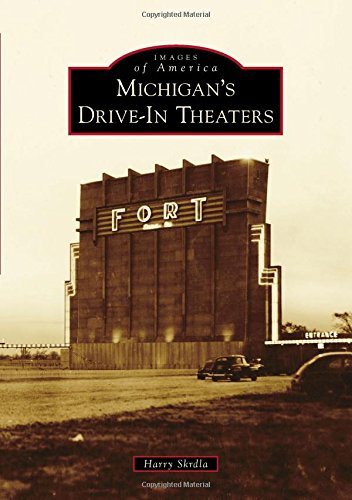 Michigan'S Drive-In Theaters (Images Of America)