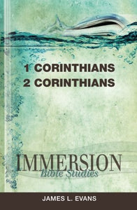 Immersion Bible Studies: 1 & 2 Corinthians