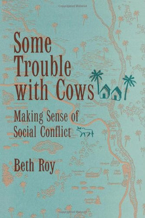 Some Trouble With Cows: Making Sense Of Social Conflict