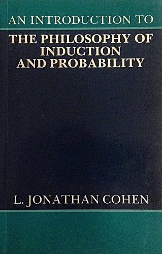 An Introduction To The Philosophy Of Induction And Probability