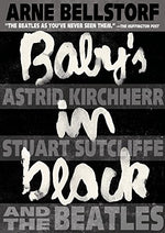 Baby'S In Black: Astrid Kirchherr, Stuart Sutcliffe, And The Beatles