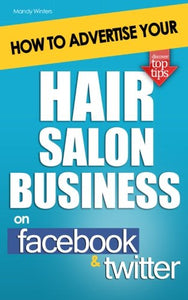 How To Advertise Your Hair Salon Business On Facebook And Twitter
