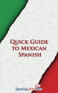 Quick Guide To Mexican Spanish (Spanish Vocabulary Quick Guides) (Spanish And English Edition)