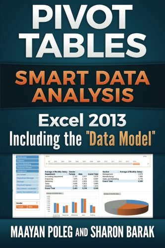 Excel 2013 Pivot Tables: Including The Data Model: Smart Data Analysis (In Everyday Language) (Volume 2)