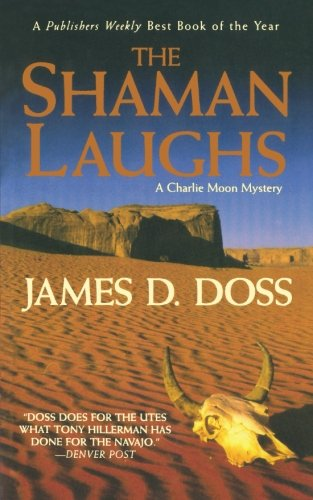 The Shaman Laughs: A Charlie Moon Mystery (Charlie Moon Mysteries)