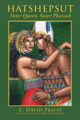Hatshepsut: Sister Queen, Sister Pharaoh (Hatshepsut, Queen/Pharaoah Of Egypt) (Volume 1)