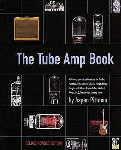 The Tube Amp Book: Deluxe Revised Edition Bk/Online Media