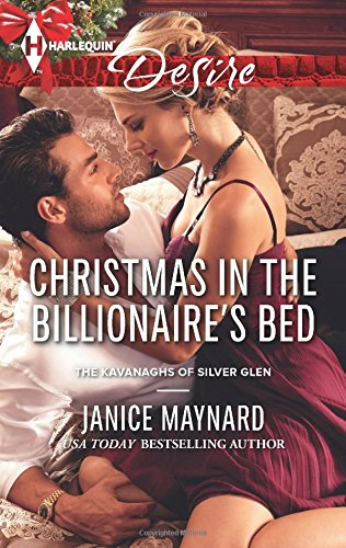 Christmas In The Billionaire'S Bed (The Kavanaghs Of Silver Glen)