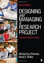 Designing And Managing A Research Project: A Business Students Guide
