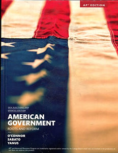 American Government - Roots And Reform - 2014 Elections And Updates Edition - Ap Edition