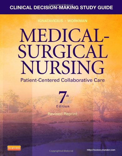 Clinical Decision-Making Study Guide For Medical-Surgical Nursing - Revised Reprint: Patient-Centered Collaborative Care, 7E