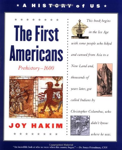 The First Americans, Third Edition: Prehistory-1600 (A History Of Us, Book 1)