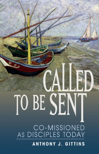 Called To Be Sent: Co-Missioned As Disciples Today