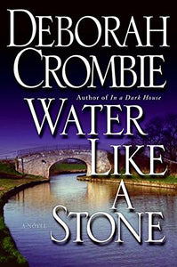 Water Like A Stone (Duncan Kincaid/Gemma James Novels)