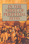 In The Midst Of Perpetual Fetes: The Making Of American Nationalism, 1776-1820 (Published By The Omohundro Institute Of Early American History And Culture And The University Of North Carolina Press)