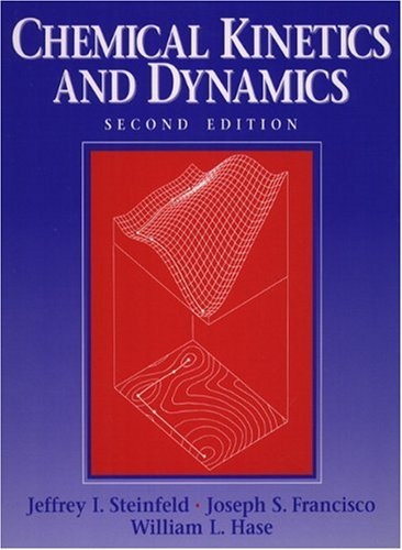 Chemical Kinetics And Dynamics (2Nd Edition)