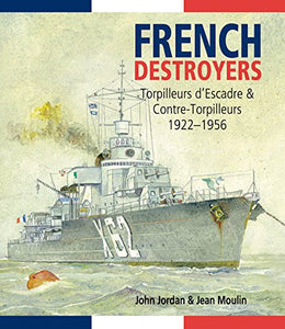 French Destroyers: Torpilleurs D'Escadres And Contre-Torpilleurs, 19221956