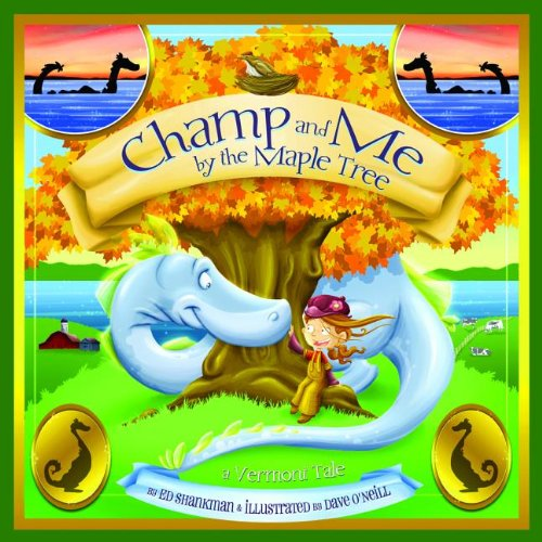 Champ And Me By The Maple Tree: A Vermont Tale (Shankman & O'Neill)