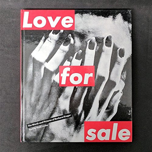 Love For Sale: The Words And Pictures Of Barbara Kruger