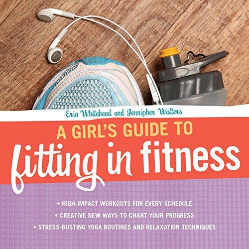 Girl'S Guide To Fitting In Fitness