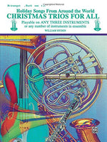 Christmas Trios For All (Holiday Songs From Around The World): B-Flat Trumpet, Baritone T.C.