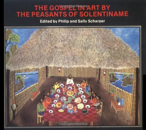The Gospel In Art By The Peasants Of Solentiname