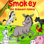 Children'S Books :  Smokey The Stubborn Donkey  (Social Skills For Kids Collection) (Volume 27)